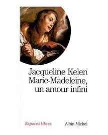 Marie-Madeleine un amour infini livre