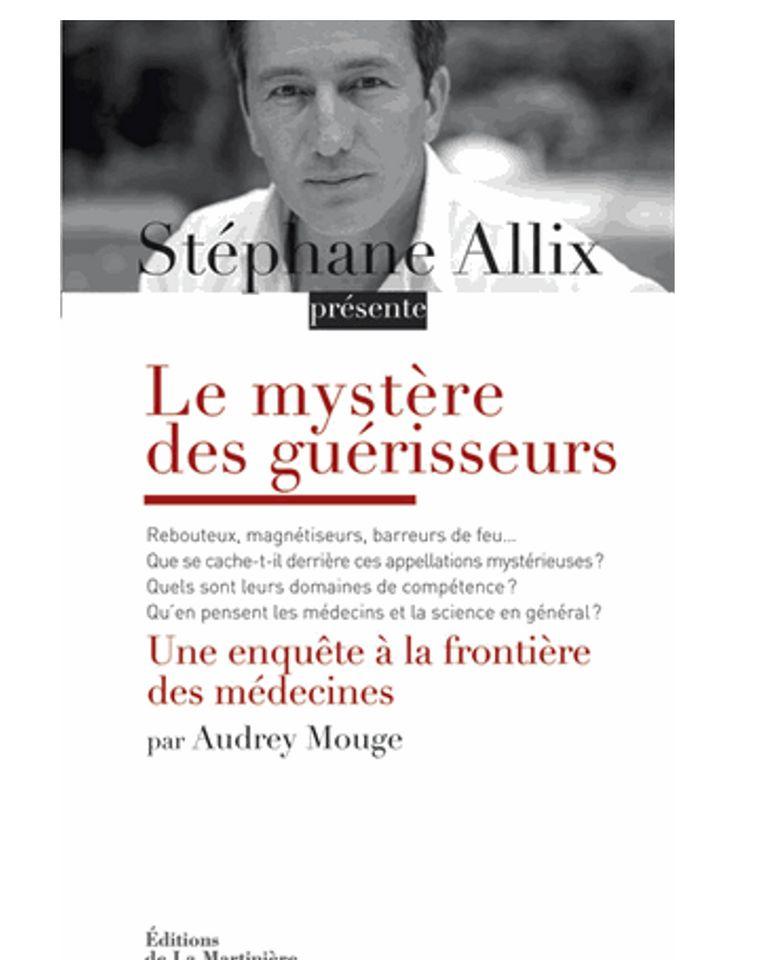 livre Le mystère des guérisseursStéphane Allix
