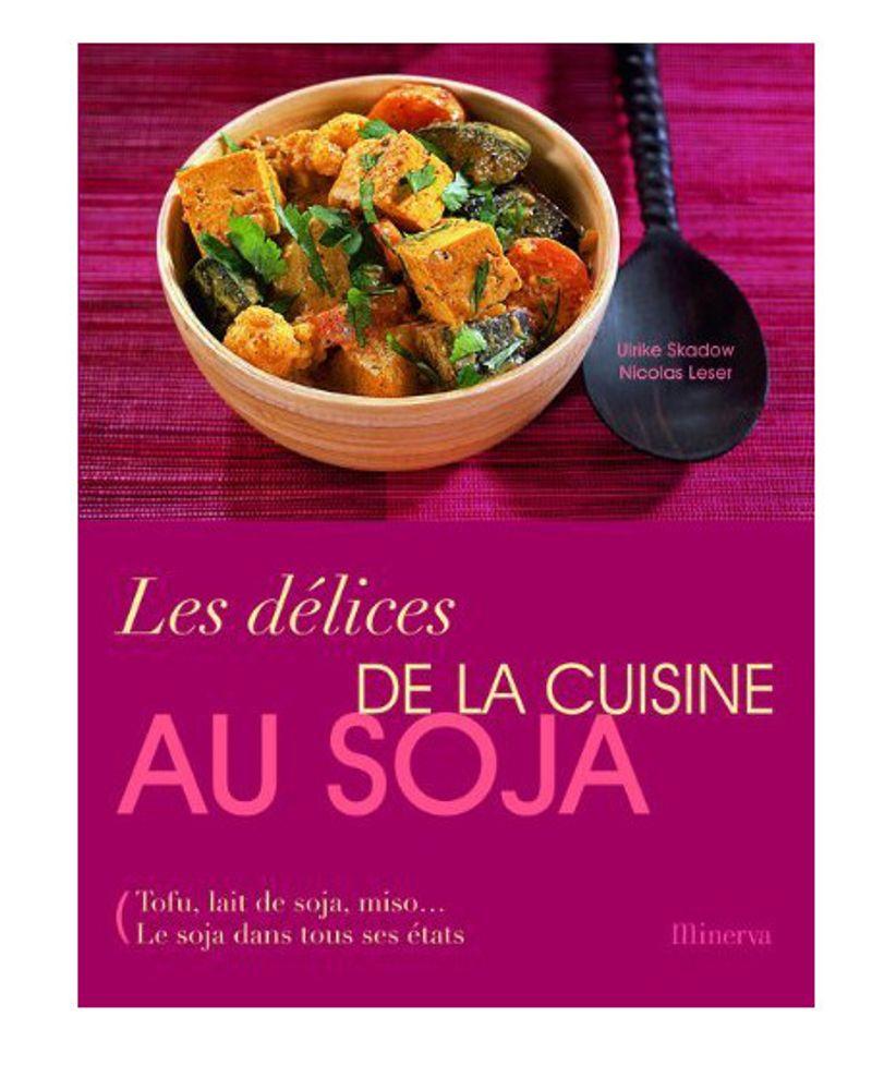 Les délices de la cuisine au soja