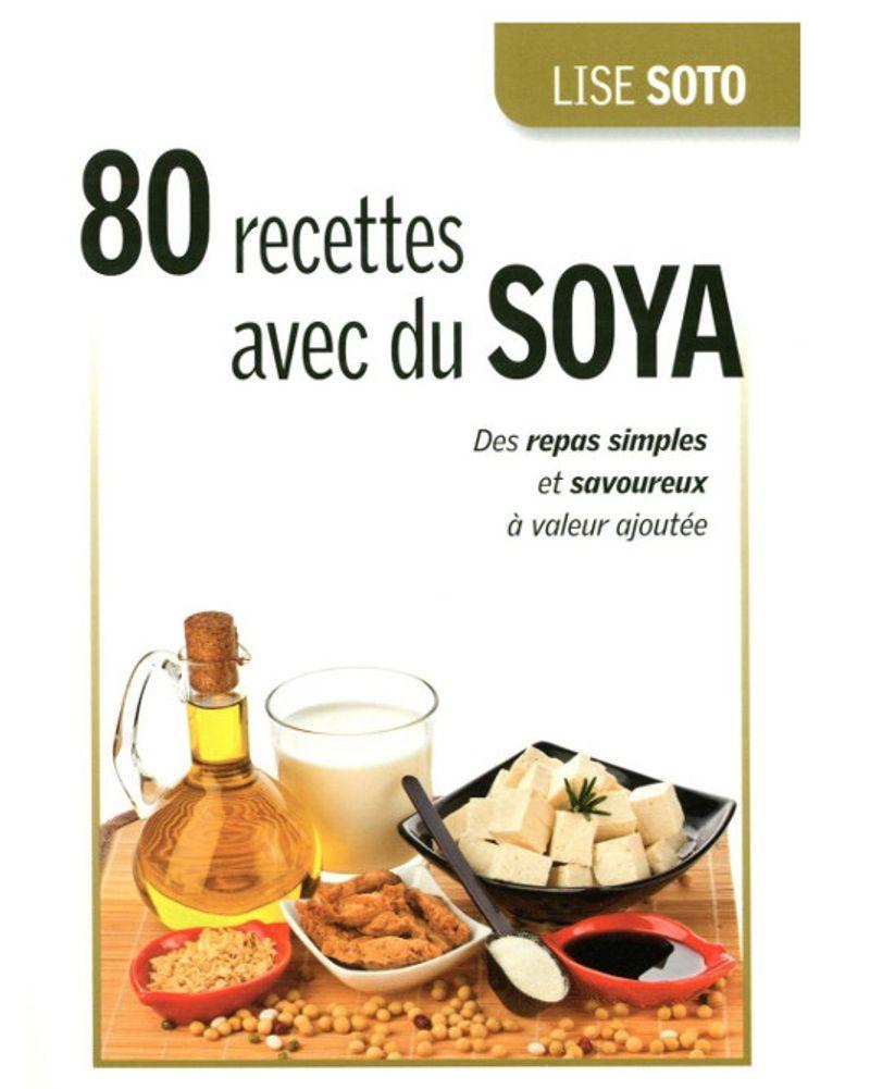 80 Recettes avec du Soja