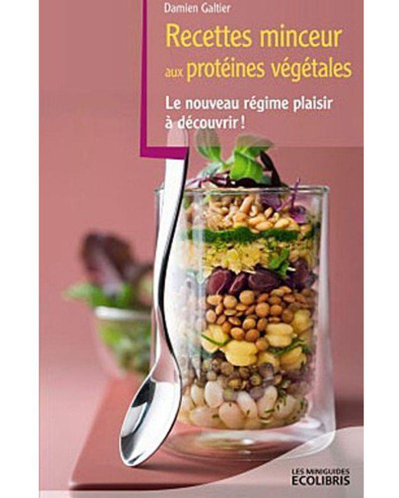 """""""Recettes minceur aux protéines végétales"""" de Damien Galtier"""