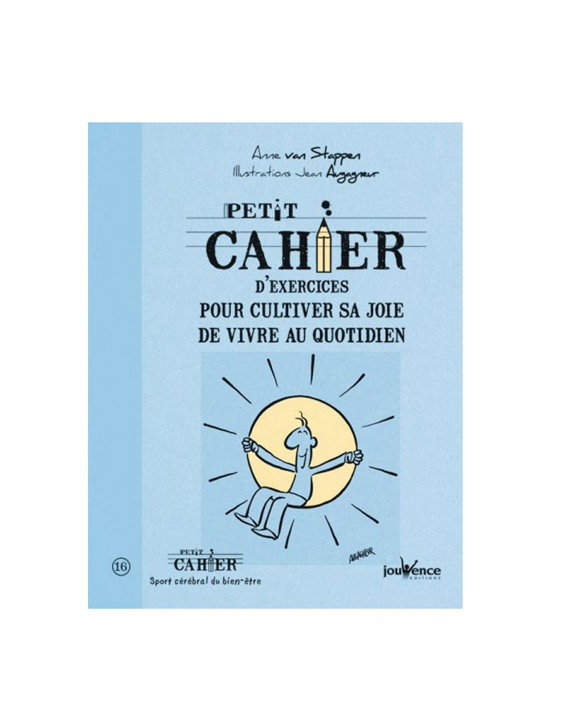 Petit cahier d'exercices pour cultiver sa joie de vivre au quotidienPetit cahier d'exercices pour cultiver sa joie de vivre au quotidien