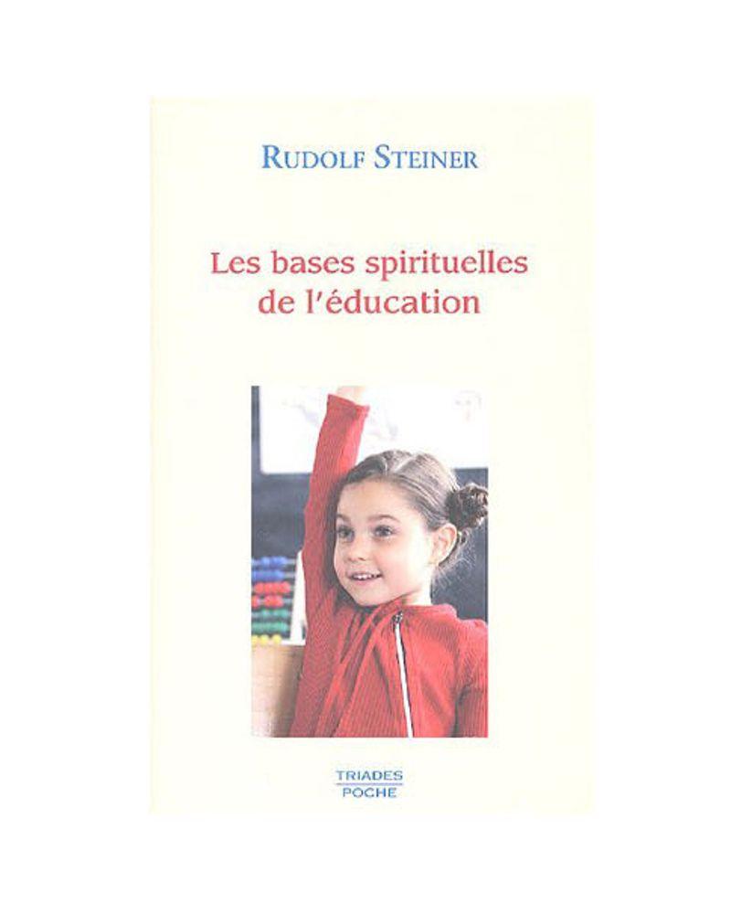 Les bases spirituelles de l'éducation de Rudolf Steiner
