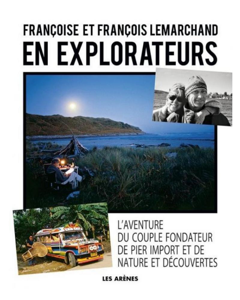 En explorateurs - Françoise et François Lemarchand