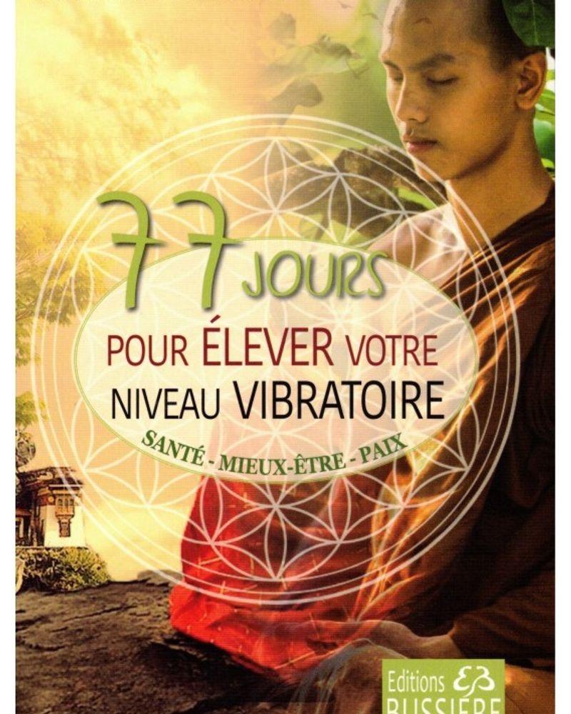livre 77 jours pour élever votre niveau vibratoire