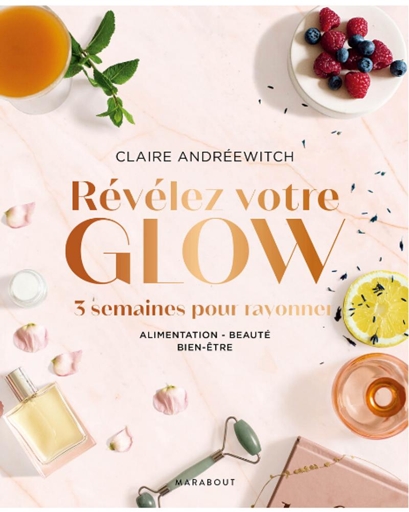 Révélez votre glow, Claire Andréewitch