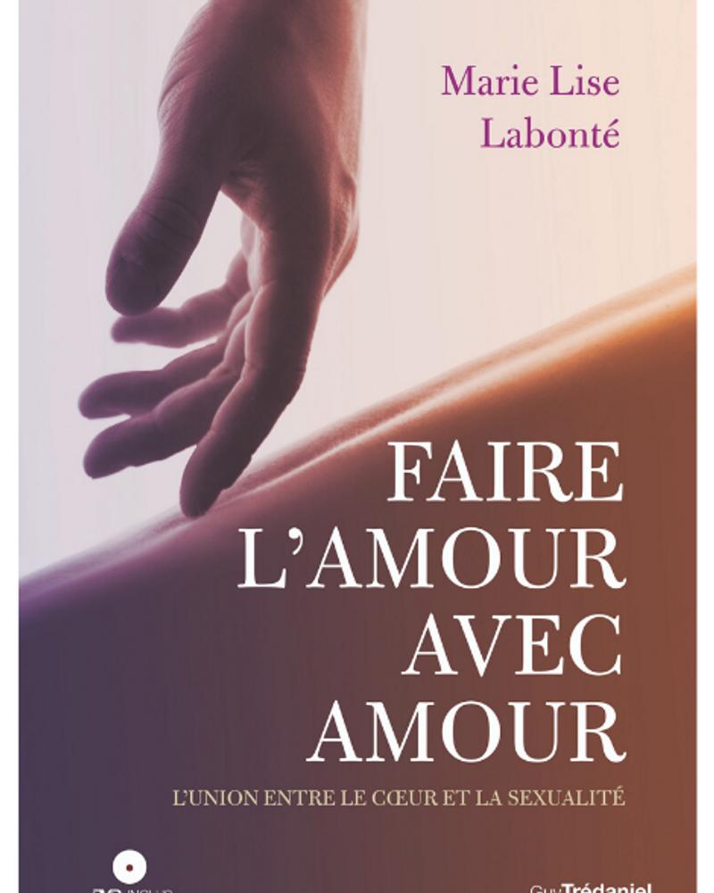 Faire l'amour avec amour, Marie-Lise Labonté