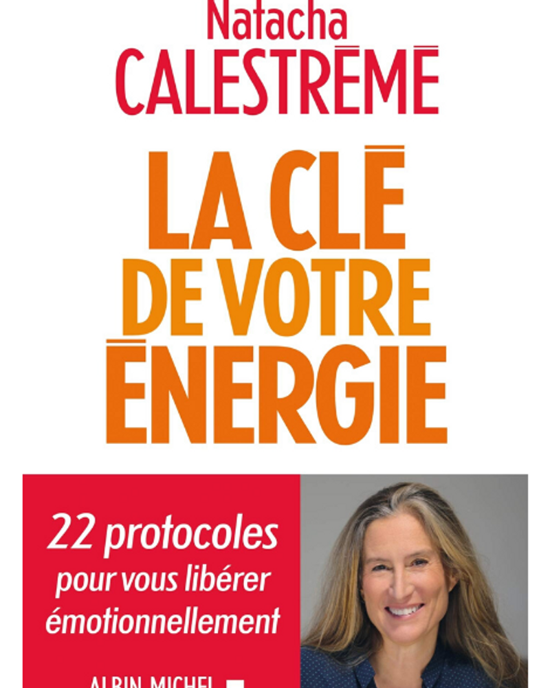 La clé de votre énergie, Natacha Calestrémé