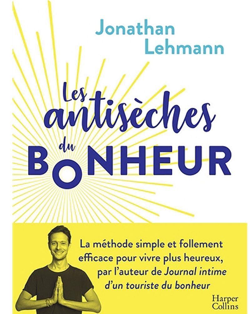 Les antisèches du bonheur, Jonathan Lehmann