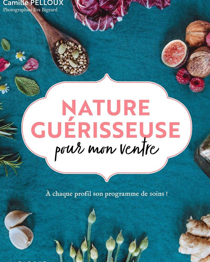 Nature guérisseuse pour mon ventre, Camille Pelloux