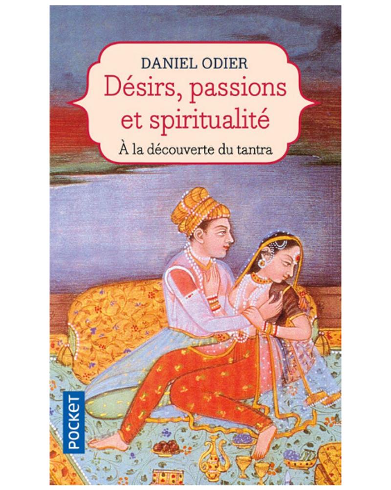 Désirs, passion et spiritualité, Daniel Odier
