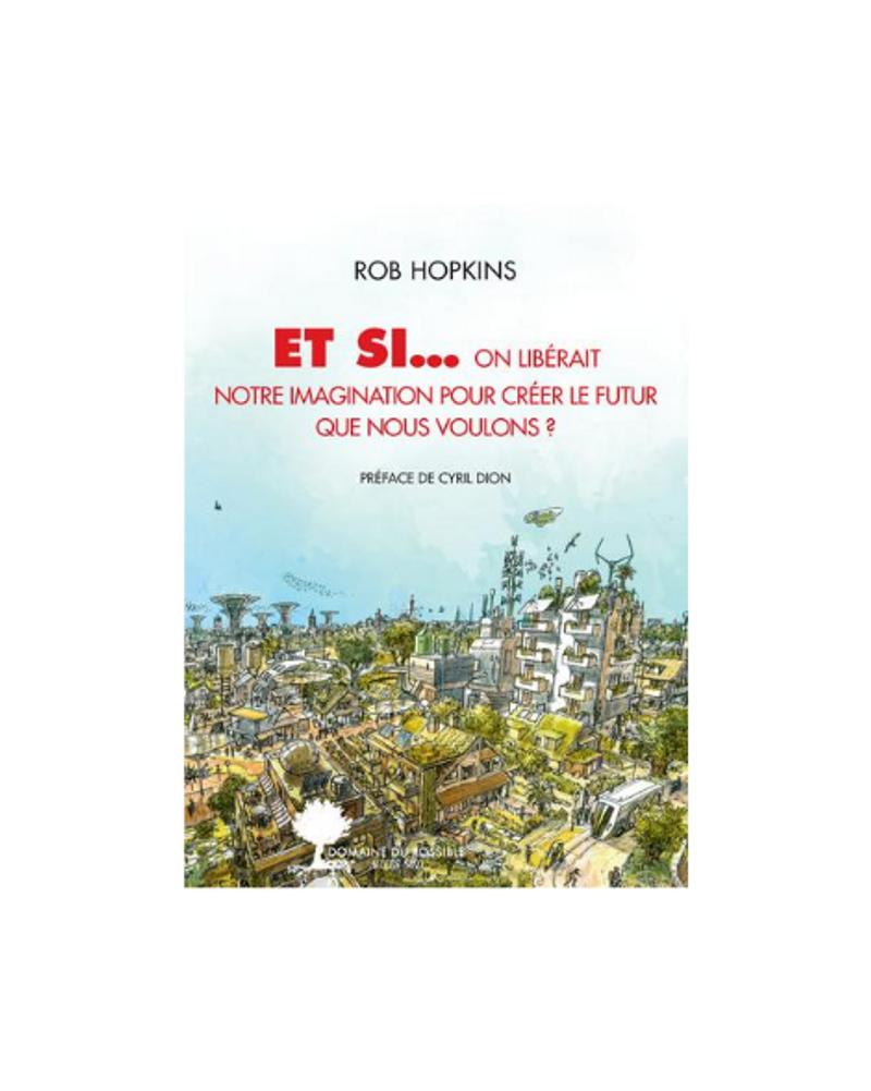 Et si… ?, Rob Hopkins