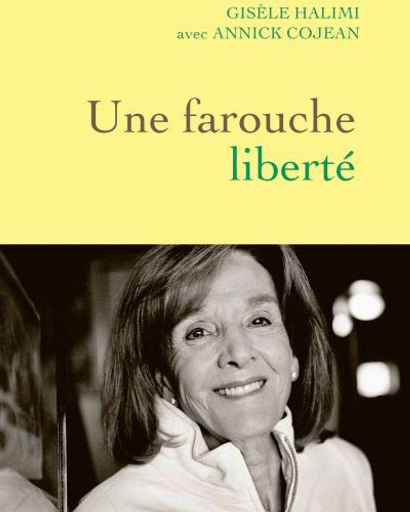 Une farouche liberté, Gisèle Halimi
