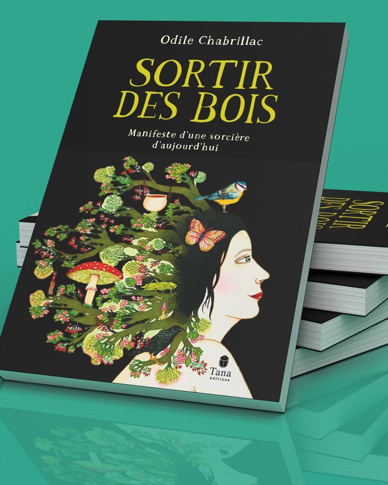 Sortir des bois, Odile Chabrillac, Tana éditions