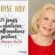 """""""21 jours pour maîtriser les affirmations positives"""" Louise Hay"""