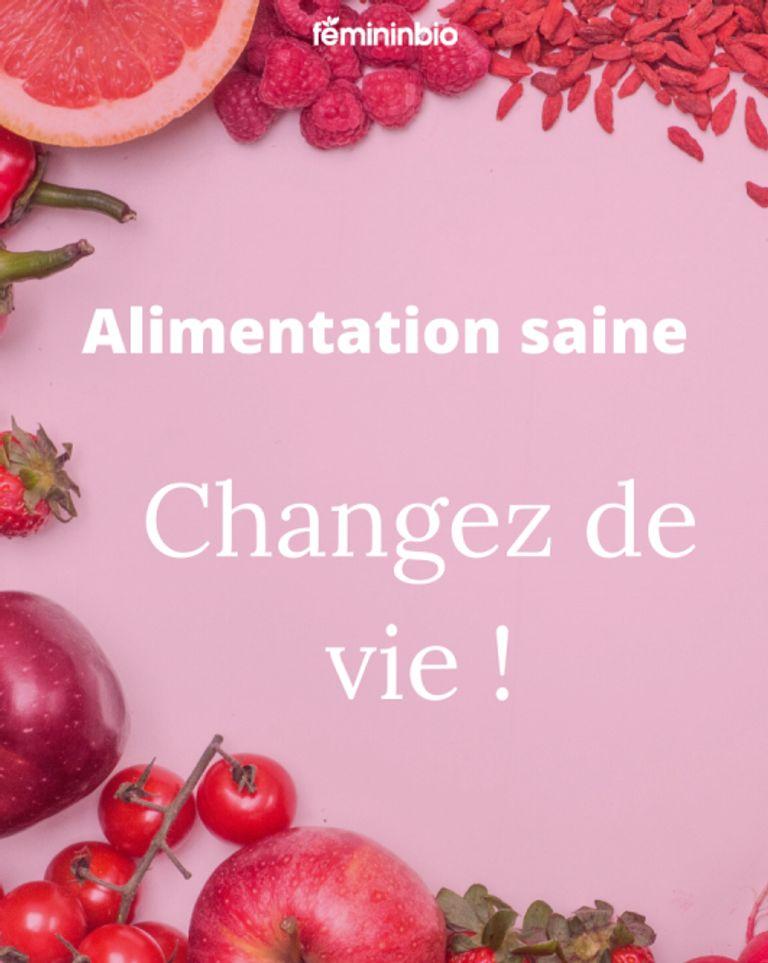Alimentation saine : changez de vie !