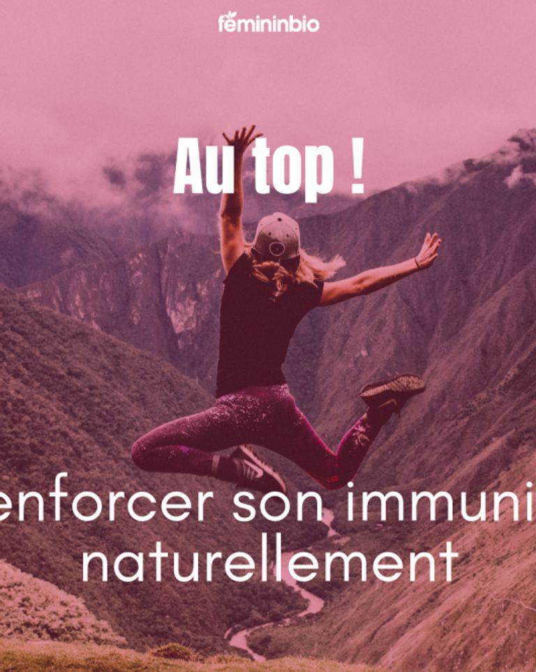 Au top ! Renforcer son immunité naturellement