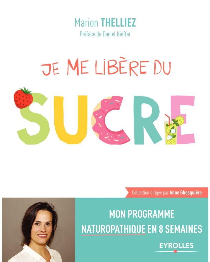 Je me libère du sucre- Marion Thilliez