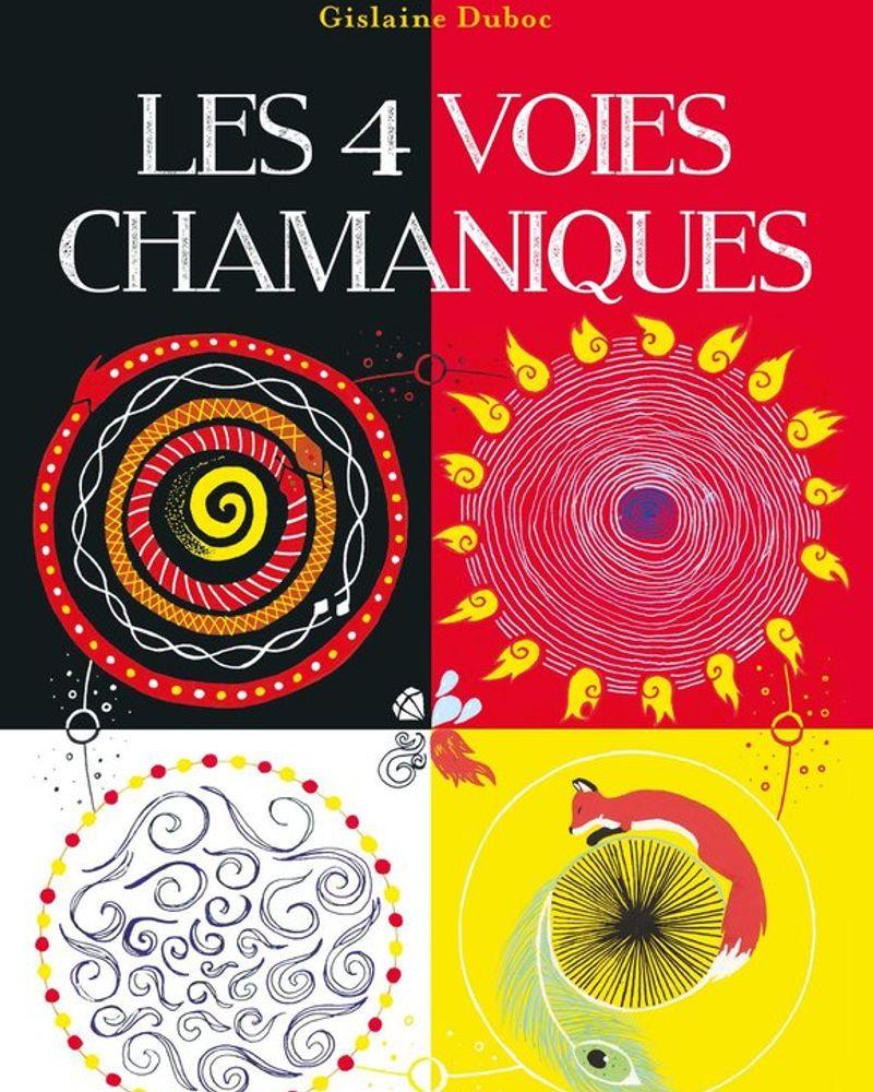 Les 4 voies chamaniques, Gislaine Duboc