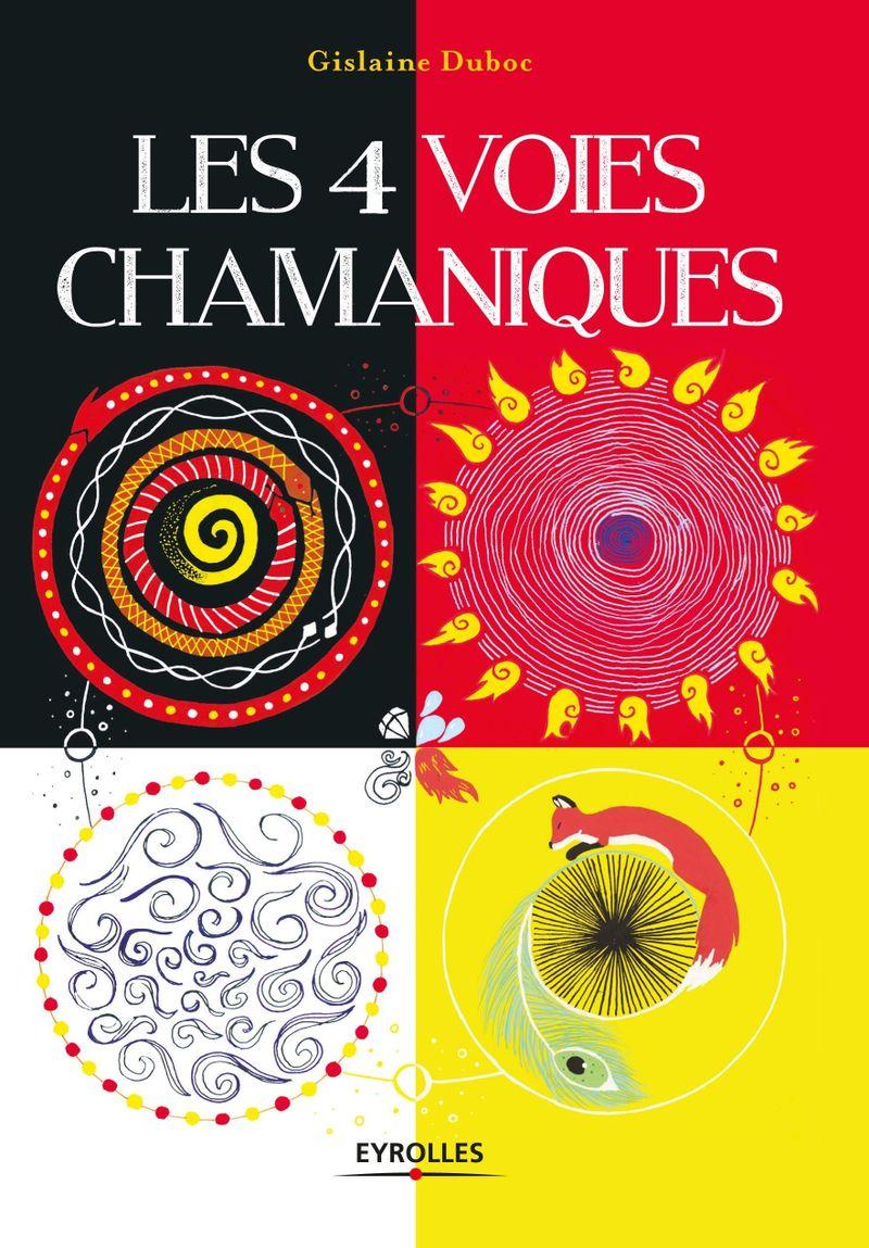 Les 4 voies chamaniques, de Gislaine Duboc,est paru aux éditions Eyrolles en 2017. Retrouvez-lasur son siteeveil-chamanisme.fr.