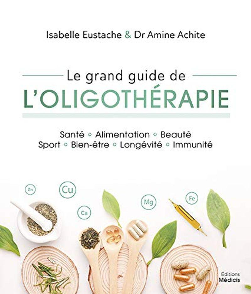 Le grand livre de l'oligothérapie