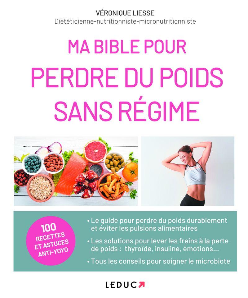 Ma bible pour perdre du poids sans régime de Véronique Liesse, éditions Leduc