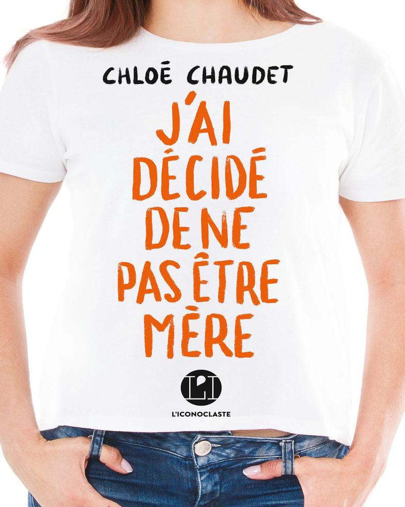 J'ai décidé de ne pas être mère, Chloé Chaudet