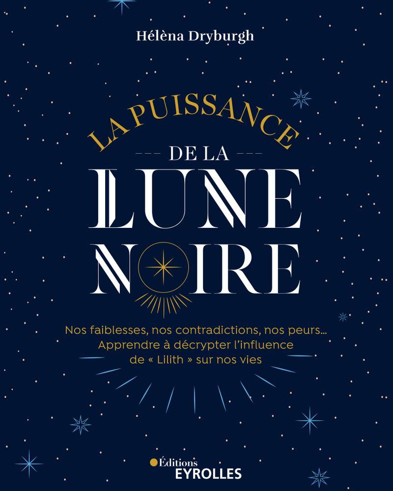 La puissance de la Lune noire, Hélèna Dryburgh aux éditions Eyrolles