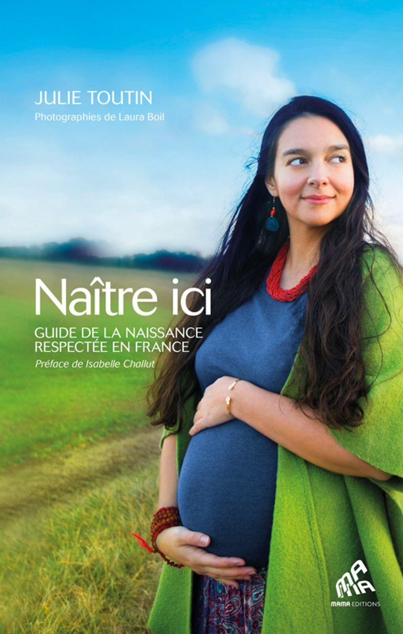 Naitre ici, Julie Toutin, éditions Mama