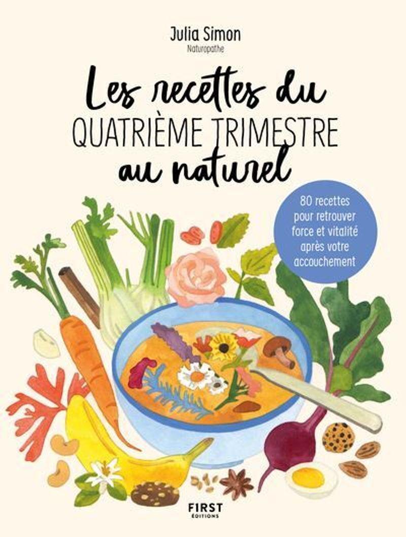 Les recettes du quatrième trimestre au naturel, Julia Simon, First Editions