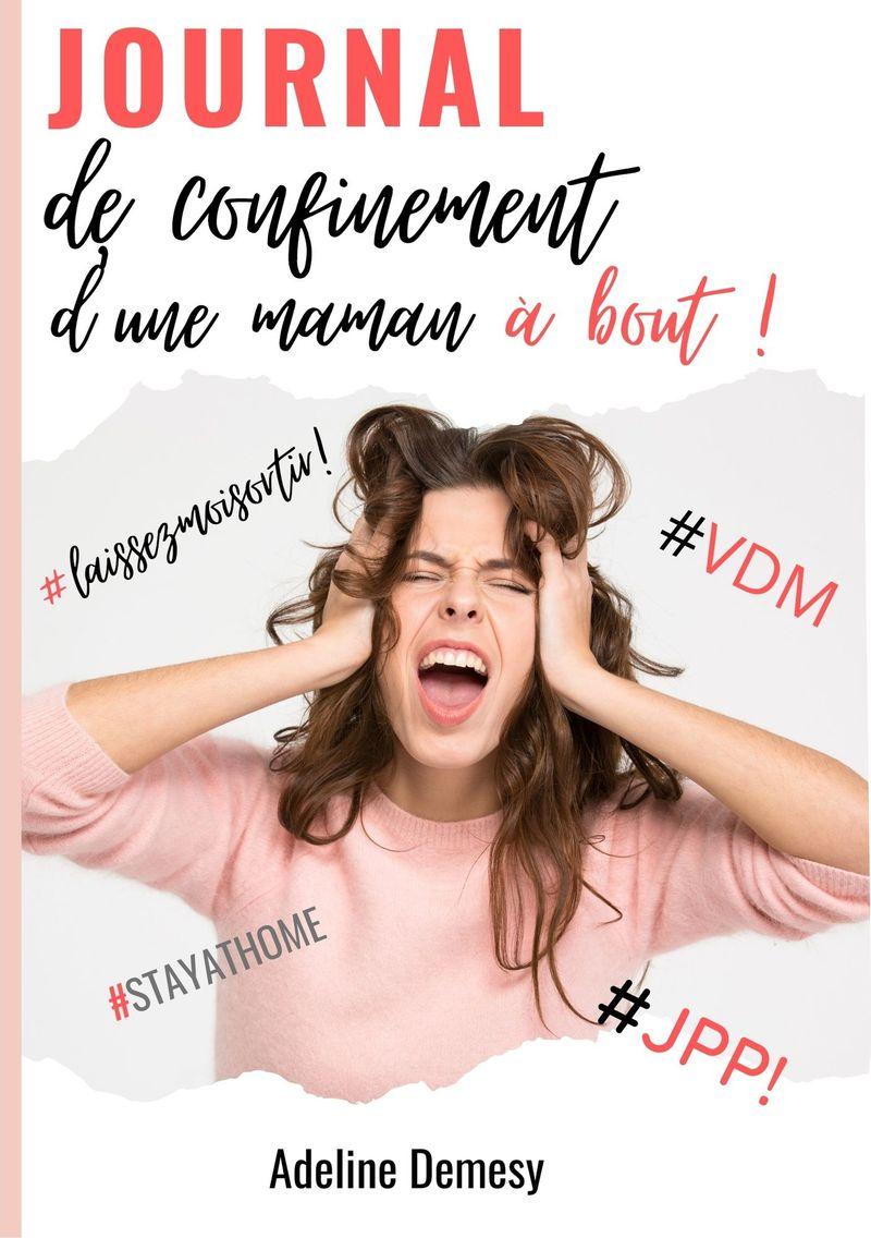 Journal de confinement d'une maman à bout, Adeline Demesy, éditions Books on Demand