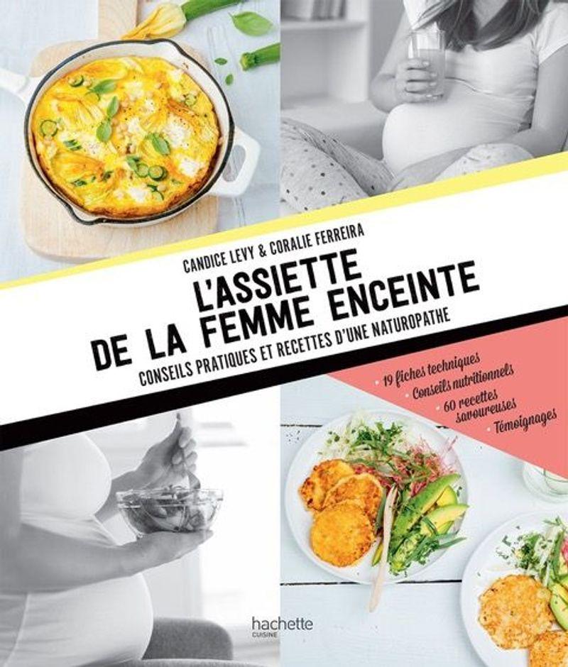 L'assiette de la femme enceinte, Candice Levy, éditions Hachette Cuisine