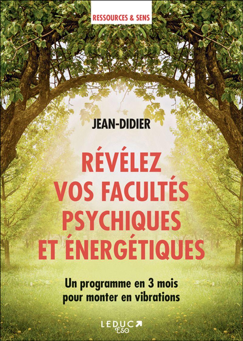 Relevez vos facultés psychiques et énergétiques, Jean Didier, éditions Leduc