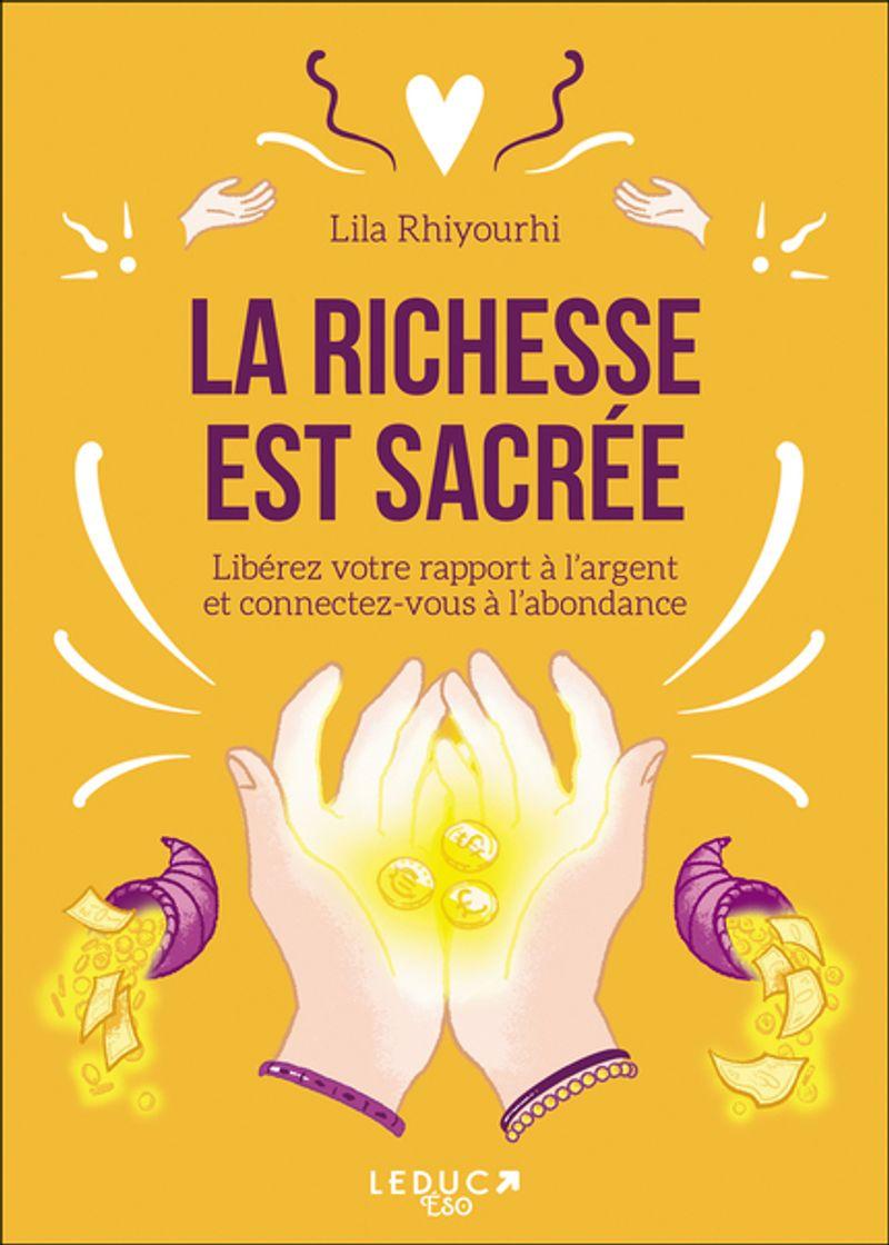 La richesse est sacrée, Lila Rhiyourhi, éditions Leduc
