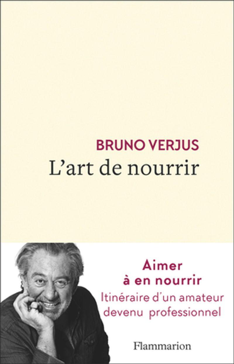 L'art de nourrir, Bruno Verjus, éditions Flammarion