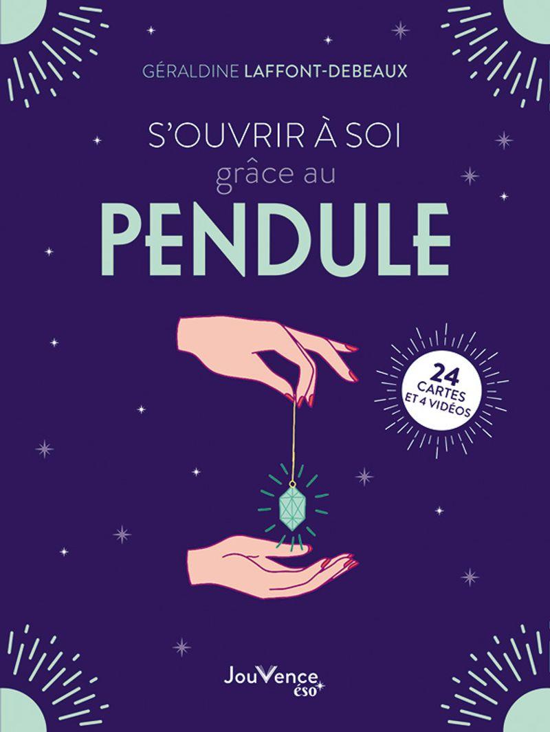 S'ouvrir à soi grâce au pendule, Géraldine Laffont-Debeaux, éditions Jouvence