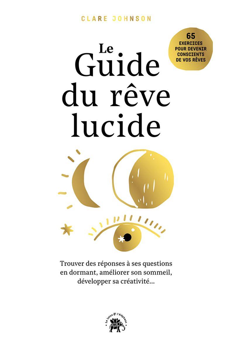 Le guide du rêve lucide, Clare R.Johnson