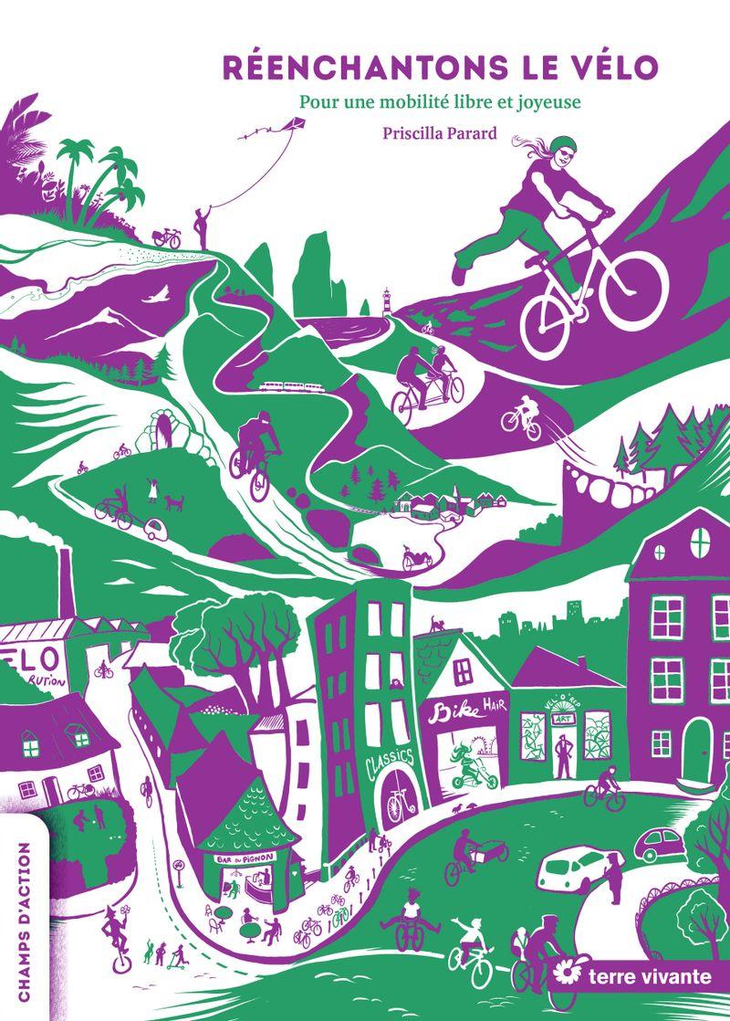 Réenchantons le vélo de Priscilla Parard aux éditions Terre vivante