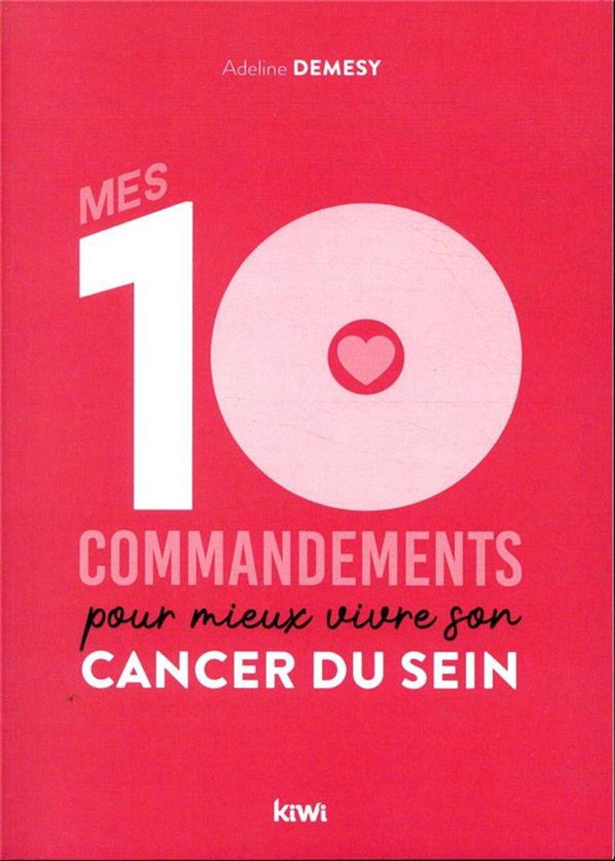 Mes 10 commandements pour mieux vivre son cancer du sein, Adeline Demesy, éditions Kiwi