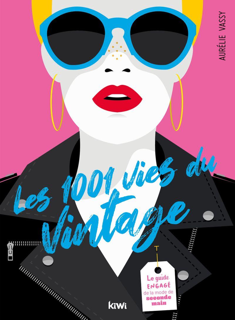 Les 1001 vies du vintage, Aurélie Vassy aux éditions Kiwi