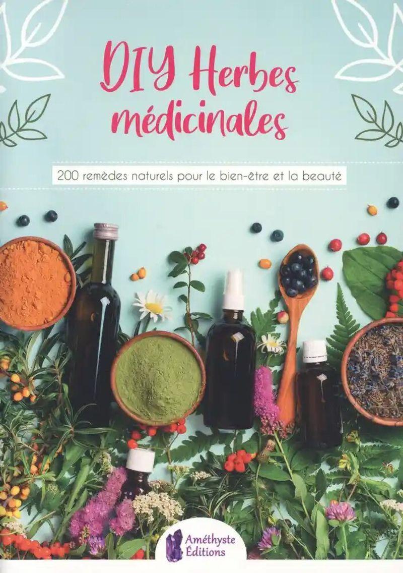 DIY Herbes médicinales de Céine Morange, aux éditions Améthyste.