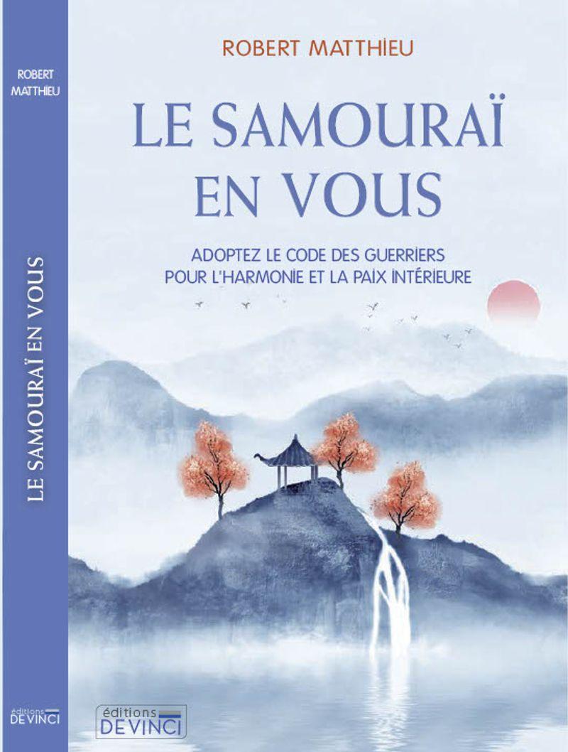 Le samouraï en vous, Robert Matthieu, Editions De Vinci