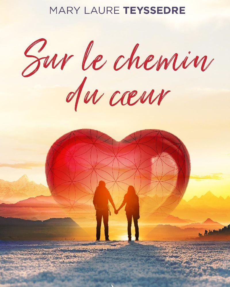 Sur le chemin du cœur, Mary Laure Teyssedre, Éditions Jouvence