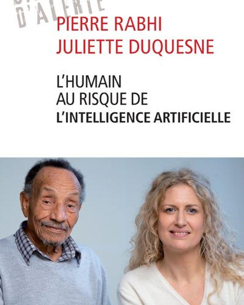 L'humain au risque de l'intelligence artificielle, Pierre Rabhi & Juliette Duquesne, Presses du Châtelet