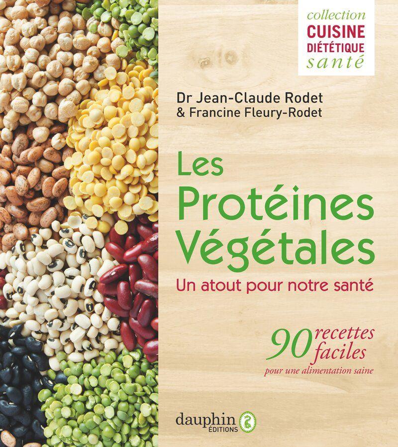 Les protéines végétales de Jean-Claude Rodet et Francine Fleury-Rodet, aux Éditions du Dauphin