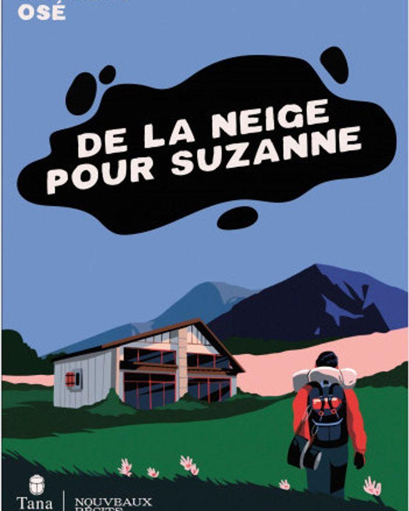 De la neige pour Suzanne, Clément Osé, Éditions Tana