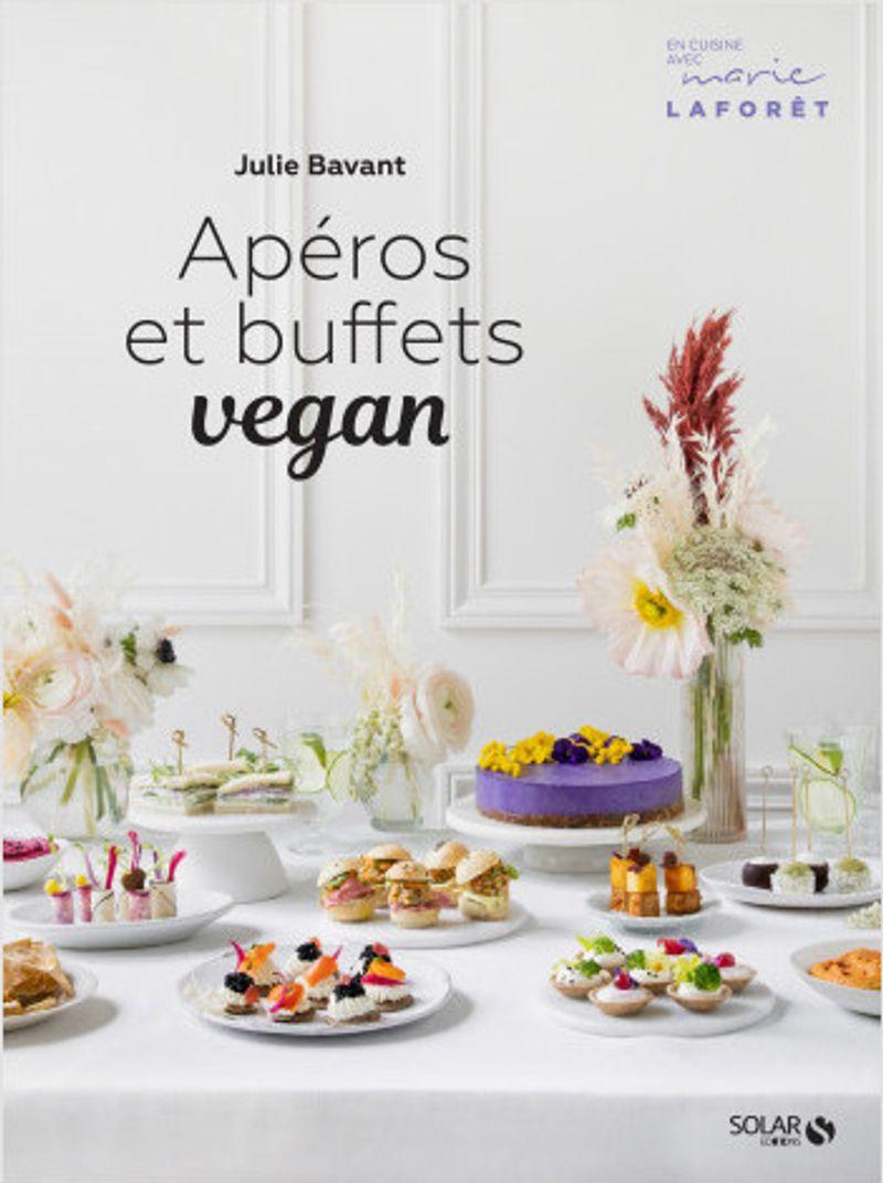 Apéros et buffets végans de Julie Bavant, paru aux éditions Solar