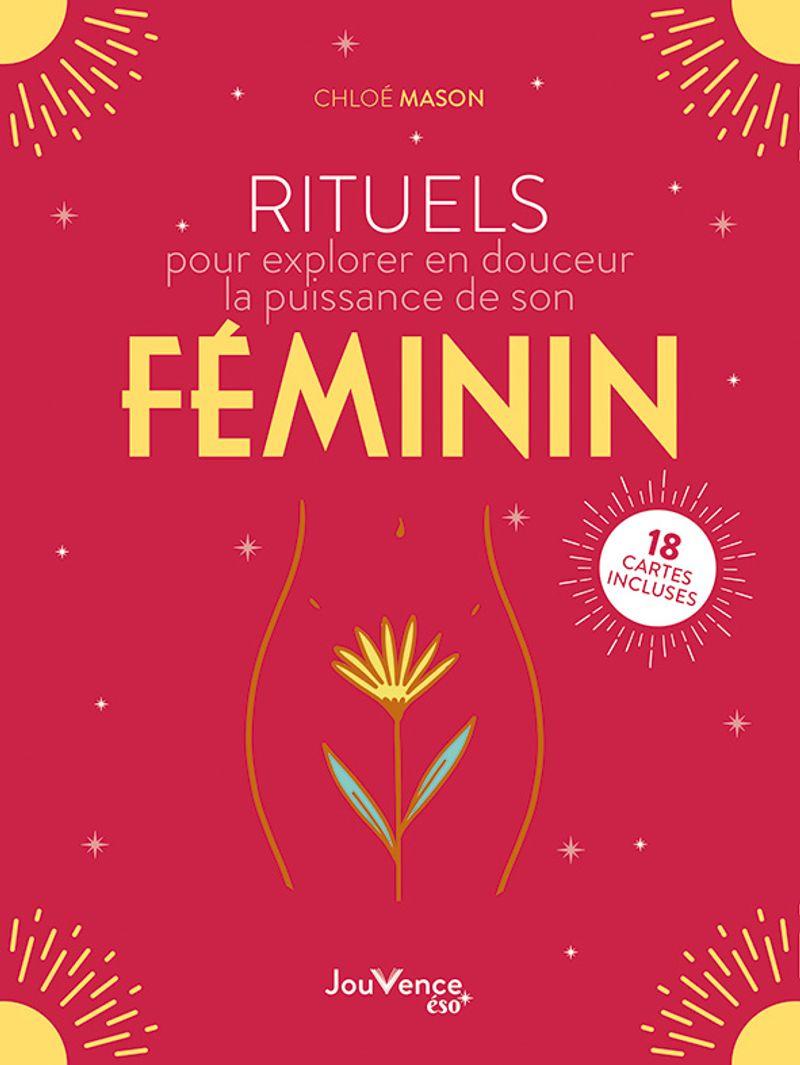 rituels pour explorer en douceur la puissance de son féminin, Chloé Mason, éditions Jouvence