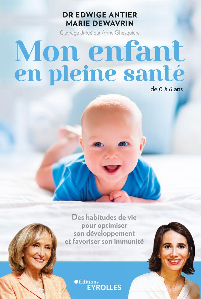 Mon enfant en pleine santé de Edwige Antier paru aux éditions Eyrolles