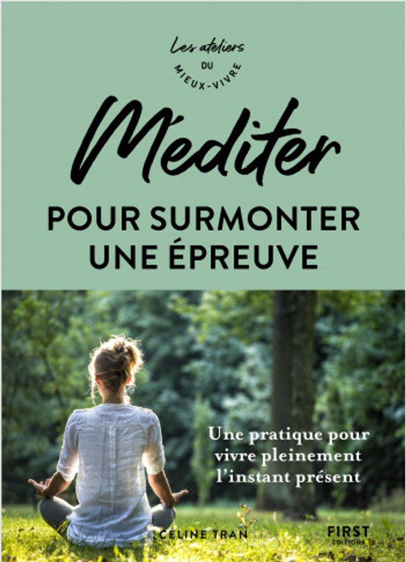 Méditer pour surmonter une épreuve, Céline Tran aux First éditions